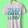 T-Shirt cintre-parce-que-le-vivant-creve